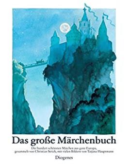 Das große Märchenbuch von Christian Strich und Tatjana Hauptmann